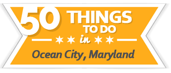 50 Things to do in Ocean City MD | Ocbound.com